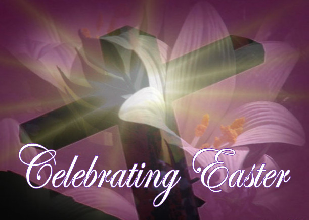 Celebrating Easter, Happy Easter, The Resurrection, Easter Sunday