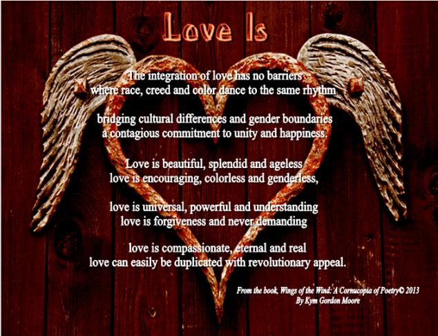Love, Unity, Harmony, Love Is, Poetry by Kym Gordon Moore
