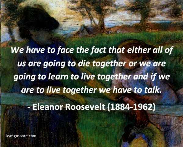 From Behind the Pen, Conversations, Eleanor Roosevelt, Quotes