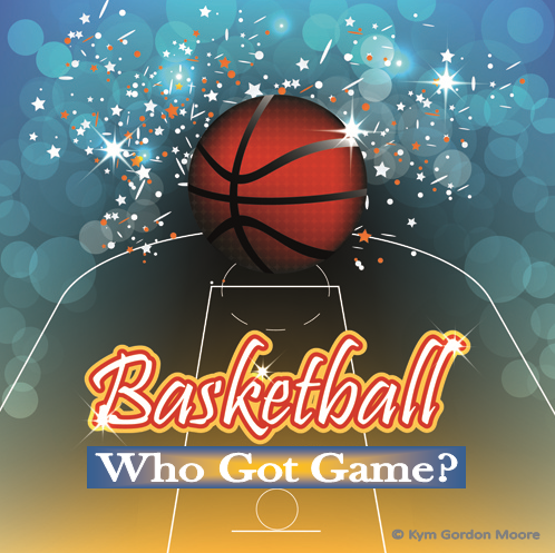 Who Got Game, Basketball, Poetry
