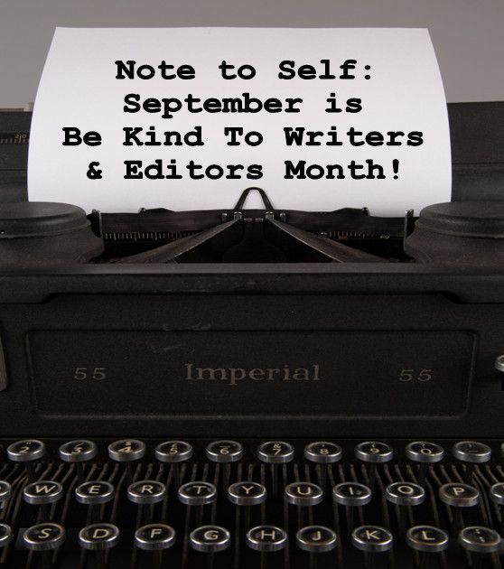 Be Kind to Writers and Editors Month, Writing, Editors